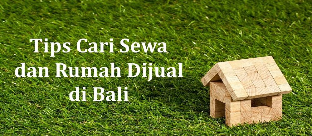 Tips Cari Sewa Dan Rumah Dijual Di Bali Murah Makarame